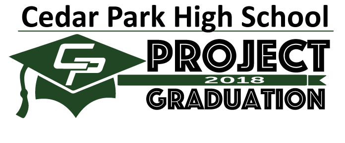 Cedar Park High School 2018 PROJECT GRADUATION Providing a Safe Grad Night Celeb